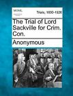 The Trial of Lord Sackville for Crim. Con. by Anonymous (Paperback / softback, 2012)