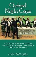 Oxford Night Caps : A Collection of Recipes for Making Various Cups,...