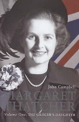 """AS NEW"" Campbell, John, Margaret Thatcher Volume One: The Grocer's Daughter, Bo"