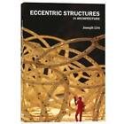 Eccentric Structures: In Architecture by Joseph Lim (Paperback, 2010)