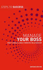 Manage Your Boss: How to Build a Great Working Relationship by Bloomsbury Publishing PLC (Paperback, 2010)