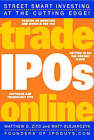 Trade IPOs Online: Getting in on the Ground Floor by Matt Olejarczyk, Matthew D. Zito (Paperback, 2001)