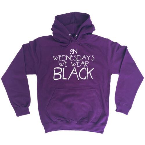 On Mercredis We Wear Black Hoodie Capuche Anniversaire Drôle Horreur Emo Effrayant Cadeau