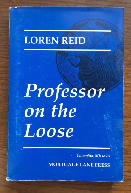 Professor On The Loose By Loren Reid Mortgage Lane Press  (1992 Signed)