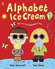 Alphabet Ice Cream: A fantastic fun-filled ABC by Sue Heap (Paperback, 2007)