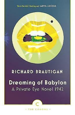 1 of 1 - Dreaming of Babylon: A Private Eye Novel 1942 (Canons), Brautigan, Richard, New
