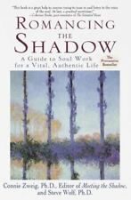 Romancing the Shadow by Connie Zweig and Steven Wolf (1999, Paperback)