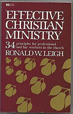 Effective Christian Ministry by Leigh, Ronald W