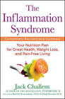 The Inflammation Syndrome: Your Nutrition Plan for Great Health, Weight Loss, and Pain-Free Living by Jack Challem (Paperback, 2010)