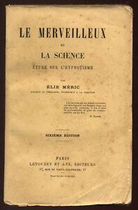 ELIE-MERIC-LE-MERVEILLEUX-ET-LA-SCIENCE-ETUDE-SUR-L-039-HYPNOTISME-1887