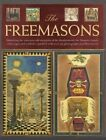 The Freemasons: Unlocking the 1000-Year-Old Mysteries of the Brotherhood: The Masonic Rituals, Codes, Signs and Symbols Explained with Over 200 Photographs and Illustrations by Jeremy Harwood (Hardback, 2015)
