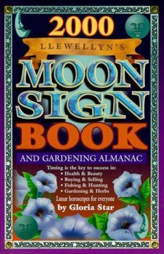 2000 Moon Sign Book : And Gardening Almanac by Gloria Star