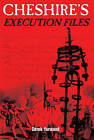 Cheshire's Execution Files by Derek Yarwood (Paperback, 2011)