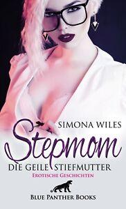 Stepmom-die-geile-Stiefmutter-Erotische-Geschichten-von-Simona-Wiles