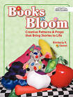 Books in Bloom: Creative Patterns and Props That Bring Stories to Life by Kimberly K. Faurot (Paperback, 2003)