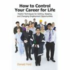 How to Control Your Career for Life Donald Ford iUniverse Paperba. 9781440182723
