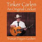 Tinker Carlen: An Original Cricket by Truman Dayon Godwin (Paperback / softback, 2007)