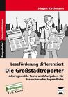 Leseförderung differenziert: Die Großstadtreporter von Jürgen Kirchmann (2013, Geheftet)