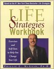 The Life Strategies Workbook: Exercises and Self-Tests to Help You Change Your Life by Dr. Phillip McGraw (Paperback, 2000)