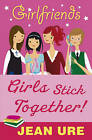 Girls Stick Together by Jean Ure (Paperback, 2008)