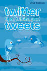 Twitter Tips, Tricks, and Tweets by Paul McFedries (Paperback, 2010)