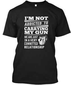Addicted-To-Carrying-My-Gun-I-039-m-Not-We-Are-Just-In-A-Hanes-Tagless-Tee-T-Shirt