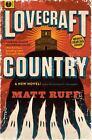 Lovecraft Country : A Novel by Matt Ruff (2016, Hardcover)