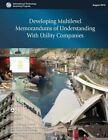 Developing Multilevel Memorandums of Understanding with Utility Companies by U S Department of Transportation (Paperback / softback, 2013)