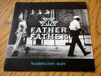 "FATHER FATHER - WASHINGTON RAIN  7"" VINYL PS"
