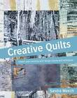 Creative Quilts: Design Techniques for Textile Artists by Sandra Meech (Paperback, 2013)