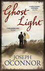 Ghost Light by Joseph O'Connor (Paperback, 2011)