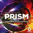 Outburst Records presents PRISM Vol.1 von Mark Sherry,Alex Di Stefano (2016)