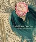 Paris Haute Couture von Anne Zazzo und Olivier Saillard (2013, Gebundene Ausgabe)