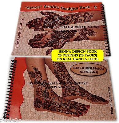 AROOS 2 Arabic Henna Tattoo Design book on real hand & feet by Bhavini Gheravara