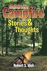 Children's Campfire Stories and Thoughts by Robert S Weil (Paperback / softback, 2013)