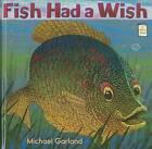 Fish Had a Wish by Michael Garland (Hardback, 2012)