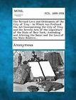 The Revised Laws and Ordinances of the City of Troy: To Which Are Prefixed the ACT Incorporating the City of Troy and the Several Acts of the Legislat by Gale, Making of Modern Law (Paperback / softback, 2013)
