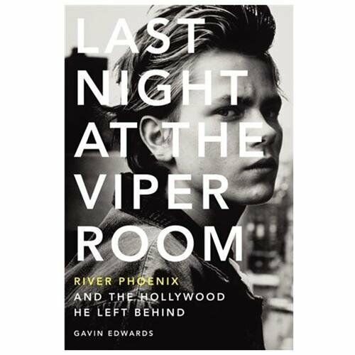 1 of 1 - Last Night at the Viper Room: River Phoenix and the Hollywood He Left Behind by…