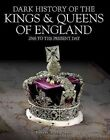 Dark History of the Kings & Queens of England  : 1066 to the Present Day by Brenda Ralph Lewis (Hardback, 2015)