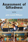 Assessment of Giftedness: A Concise and Practical Guide, Second Edition by Julie Lamb Milligan (Paperback / softback, 2010)