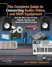Valenzuela Jose Complete Guide Connecting Audio Video MIDI Equip Bk: Get the Most Out of Your Digital, Analog, and Electronic Music Setups by Jose Chilitos Valenzuela (Paperback, 2015)