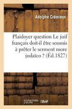 Plaidoyer Sur Cette Question le Juif Francais Doit-Il Etre Soumis a Preter le...