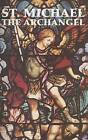 St. Michael the Archangel by Adoration (Paperback / softback, 2006)