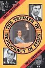 The Triumph of Democracy in Spain by Professor Paul Preston (Paperback, 1987)