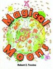 Magical Moons 9781420887860 by Robert Z. Trevino Paperback