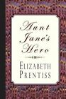 Aunt Jane's Hero by Elizabeth Prentiss (Paperback / softback, 2013)