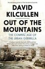 Out of the Mountains: The Coming Age of the Urban Guerrilla by David Kilcullen (Paperback, 2013)