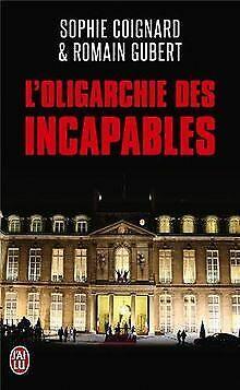 L'oligarchie des incapables von Coignard, Sophie, Gubert... | Buch | Zustand gut