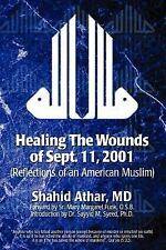 Healing The Wounds of Sept. 11, 2001: (Reflections of an American Musl-ExLibrary