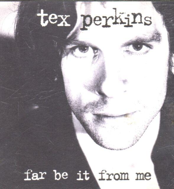 Tex Perkins - Far be it from me .....//22